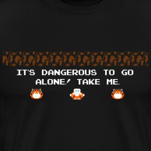 It's dangerous to go alone ! Take me... - Men's Premium T-Shirt