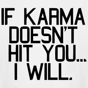 IF KARMA DOESN'T HIT YOU...I WILL T-Shirts - Men's Tall T-Shirt