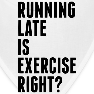 RUNNING LATE IS EXERCISE RIGHT? Caps - Bandana