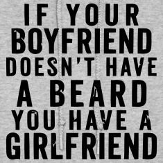 IF YOUR BOYFRIEND DOESN'T HAVE A BEARD Hoodies