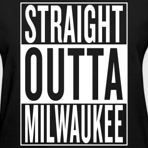 straight outta Milwaukee Women's T-Shirts - Women's T-Shirt