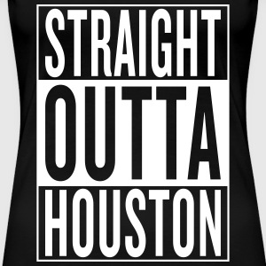 straight outta Houston Women's T-Shirts - Women's Premium T-Shirt