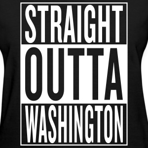 straight outta Washington Women's T-Shirts - Women's T-Shirt
