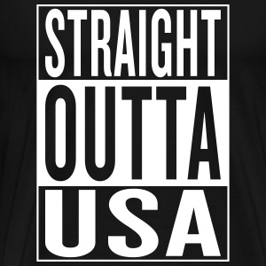 straight outta USA T-Shirts - Men's Premium T-Shirt