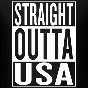 straight outta USA T-Shirts - Men's T-Shirt