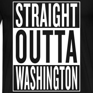 straight outta Washington T-Shirts - Men's Premium T-Shirt