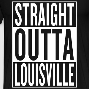 straight outta Louisville T-Shirts - Men's Premium T-Shirt