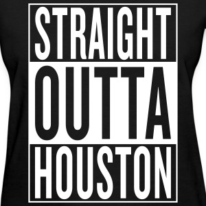 straight outta Houston Women's T-Shirts - Women's T-Shirt