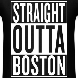 straight outta Boston T-Shirts - Men's T-Shirt