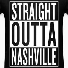 straight outta Nashville T-Shirts
