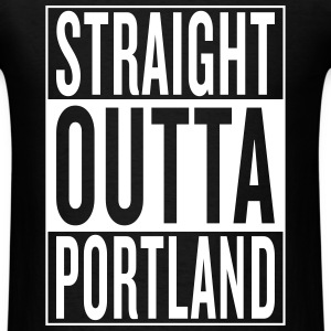 straight outta Portland T-Shirts - Men's T-Shirt