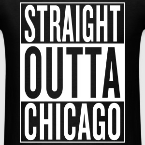 straight outta Chicago T-Shirts - Men's T-Shirt