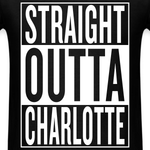 straight outta Charlotte T-Shirts - Men's T-Shirt
