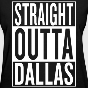 straight outta Dallas Women's T-Shirts - Women's T-Shirt