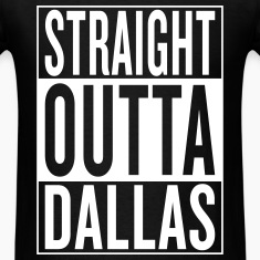 straight outta Dallas T-Shirts
