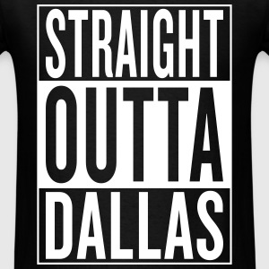 straight outta Dallas T-Shirts - Men's T-Shirt