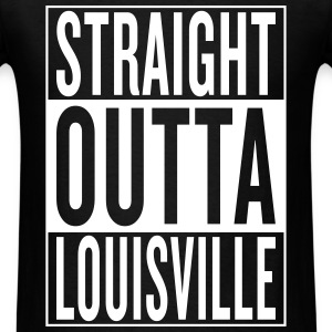 straight outta Louisville T-Shirts - Men's T-Shirt