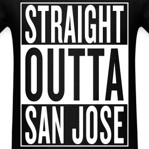 straight outta San Jose T-Shirts - Men's T-Shirt