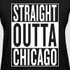 straight outta Chicago Women's T-Shirts - Women's T-Shirt