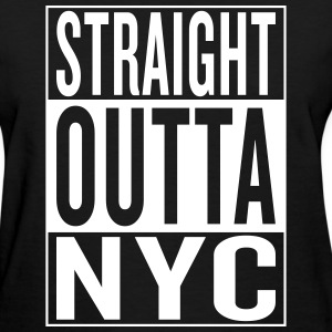 straight outta NYC Women's T-Shirts - Women's T-Shirt