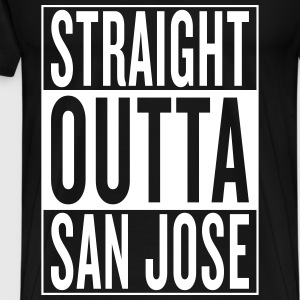 straight outta San Jose T-Shirts - Men's Premium T-Shirt