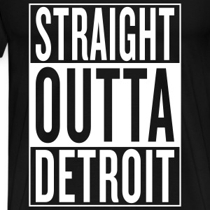 straight outta Detroit T-Shirts - Men's Premium T-Shirt
