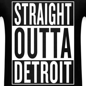 straight outta Detroit T-Shirts - Men's T-Shirt