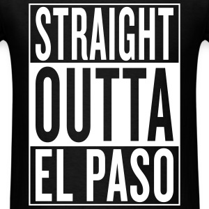 straight outta El Paso T-Shirts - Men's T-Shirt
