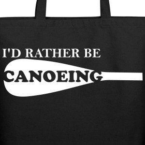 I'd Rather Be Canoeing - Eco-Friendly Cotton Tote