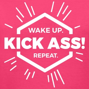 wake up kick ass repeat Statement fun motivation  Women's T-Shirts - Women's V-Neck T-Shirt