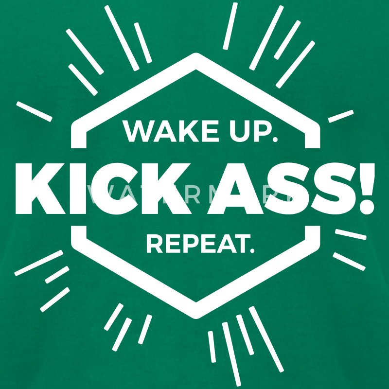 wake up kick ass repeat Statement fun motivation  T-Shirts - Men's T-Shirt by American Apparel