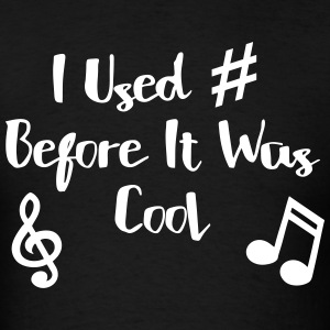 I Used # Before It Was Cool T-Shirts - Men's T-Shirt