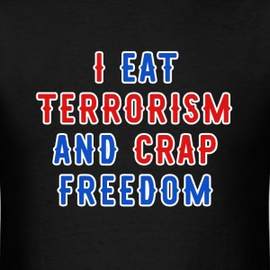I Eat Terrorism T-Shirts - Men's T-Shirt