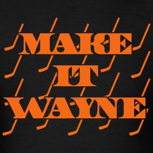 Make It Wayne T-Shirts - Men's T-Shirt