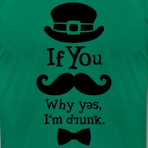 If You Moustache / Drunk T-Shirts - Men's T-Shirt by American Apparel