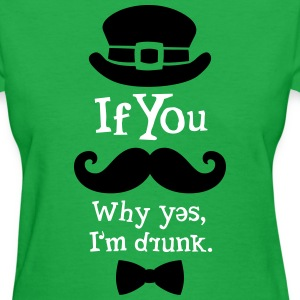 If You Moustache / Drunk Women's T-Shirts - Women's T-Shirt
