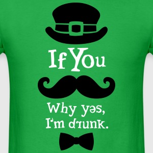 If You Moustache / Drunk T-Shirts - Men's T-Shirt