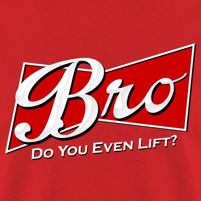 Bro Do You Even Lift