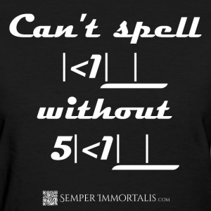 Women's Can't Speel Kill without Skill shirt - Women's T-Shirt