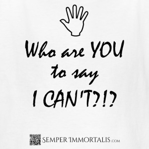 Kid's Who are YOU to say I CAN'T shirt - Kids' T-Shirt