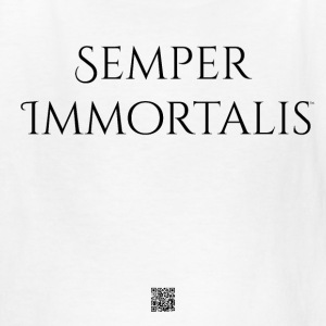 Kid's Semper Immortalis - Always Immortal shirt - Kids' T-Shirt