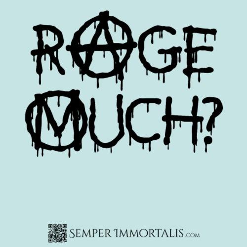 Rage Much?