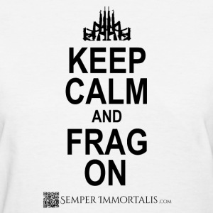 Women's Keep Calm and FRAG ON shirt - Women's T-Shirt