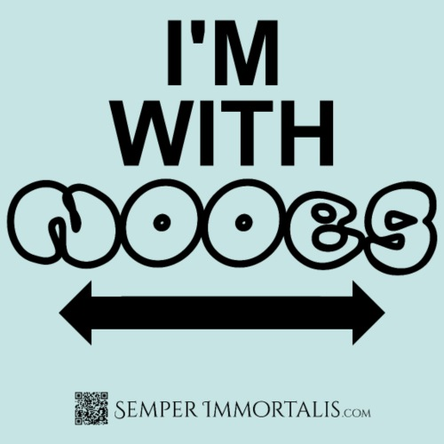 I'm With Noobs (black)