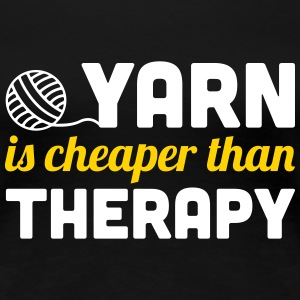 Yarn is cheaper than therapy Women's T-Shirts - Women's Premium T-Shirt