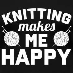 Knitting makes me happy Women's T-Shirts