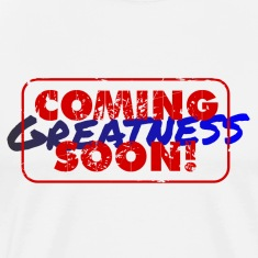 Greatness T-Shirts