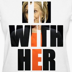 I'm With Her Hillary Women's T-Shirts