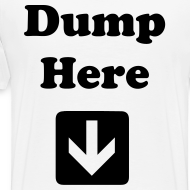 Design ~ Dump Here  Men's Premium Tee