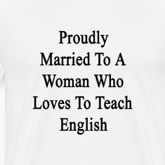 proudly_married_to_a_woman_who_loves_to_ T-Shirts